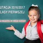 Rekrutacja 2016/2017 do klasy pierwszej